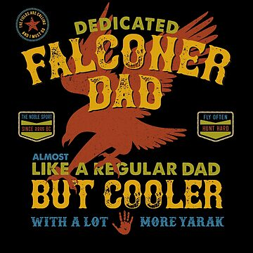 Fun Falconry Dad Gifts and Clothing Falcon Hawking Fathers and Falconry Dads by manbird