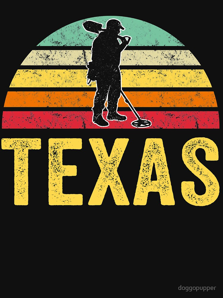 Texas Treasure Finding Apparel Metal Detecting Gift by doggopupper