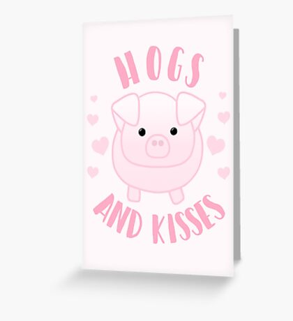 Hogs and Kisses - Pig Pun - Hog Pun - Valentines Day Puns - Cute - Adorable - Funny - Best Valentine Puns Greeting Card