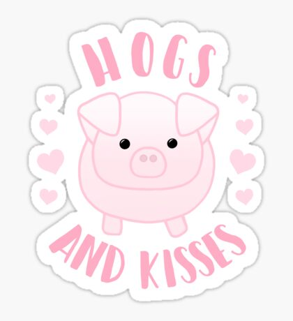 Hogs and Kisses - Pig Pun - Hog Pun - Valentines Day Puns - Cute - Adorable - Funny - Best Valentine Puns Sticker