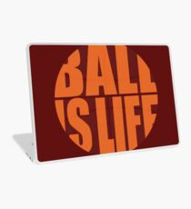 Ball Is Life Laptop Skin