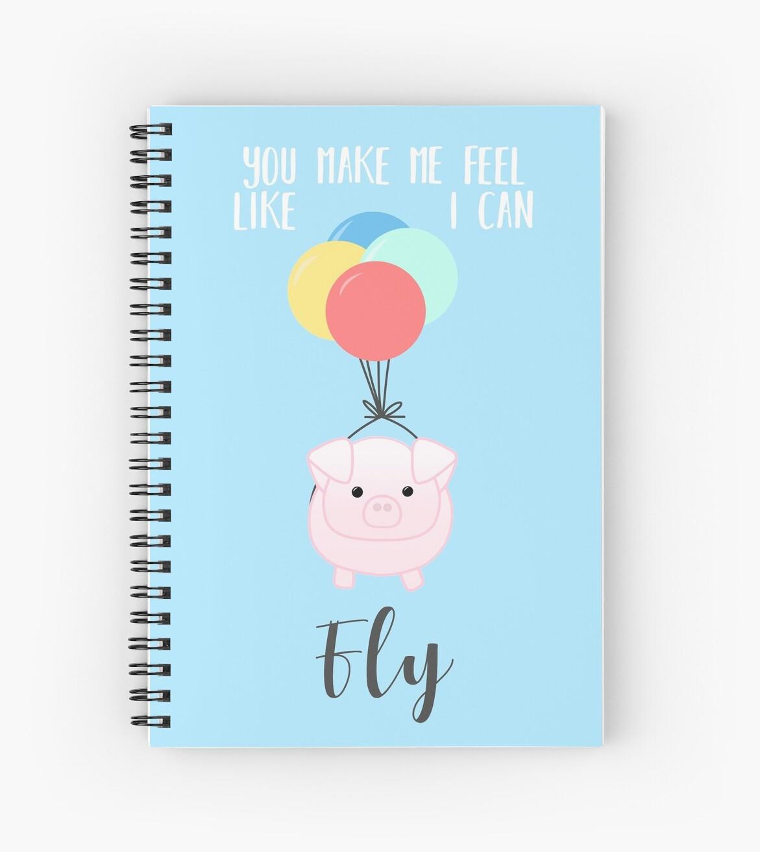 'You make me feel like I can fly - Flying Pig - Pig Puns -Valentines - Hog  Puns - Cute Pig - Pig T Shirt - Fly - Motivation ' Spiral Notebook by