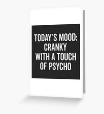 Cranky & Psycho Funny Quote Greeting Card