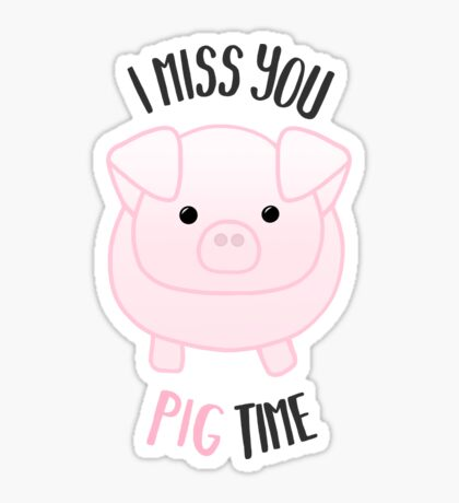 I miss you PIG time - Pig Pun - Cute pig - Pig Gifts - Miss you card - Hog - Adorable - Pink - Blue Sticker