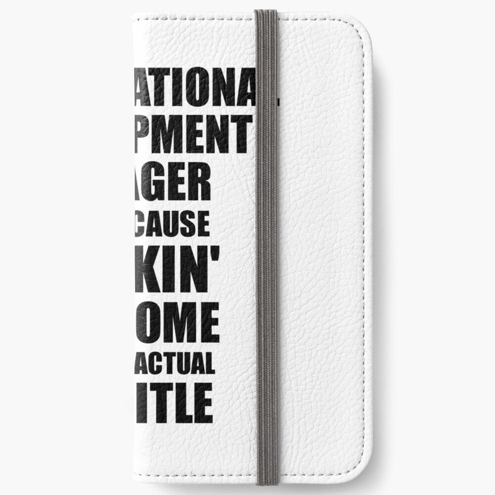 Organizational Development Manager Freaking Awesome Funny Gift Idea for Coworker Employee Office Gag Job Title Joke Fundas tarjetero para iPhone