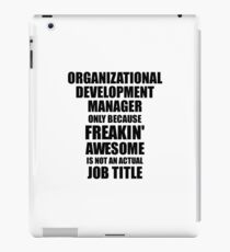 Vinilo o funda para iPad Organizational Development Manager Freaking Awesome Funny Gift Idea for Coworker Employee Office Gag Job Title Joke