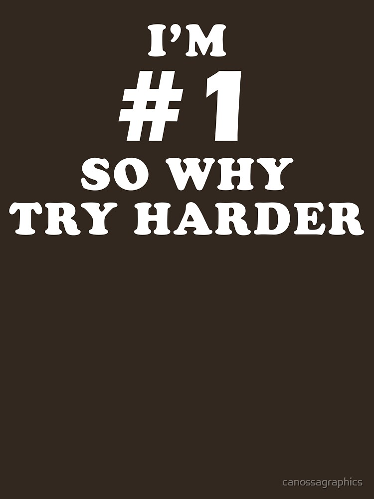 Why Try Harder by canossagraphics
