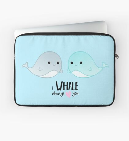 I WHALE always love you - Valentines - Whale Pun - Valentine Pun - Cute - Adorable - Couple - Boyfriend - Girlfriend - Husband - Wife Laptop Sleeve