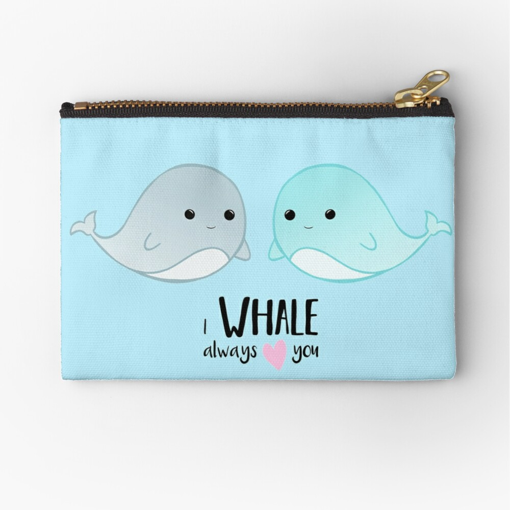I WHALE always love you - Valentines - Whale Pun - Valentine Pun - Cute - Adorable - Couple - Boyfriend - Girlfriend - Husband - Wife Zipper Pouch