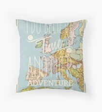 I do believe it's time for another adventure - Europe Throw Pillow