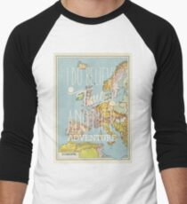 I do believe it's time for another adventure - Europe T-Shirt