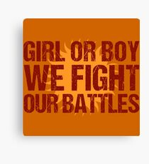 We Fight our Battles Canvas Print