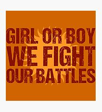 We Fight our Battles Photographic Print