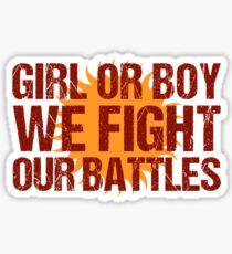 We Fight our Battles Sticker