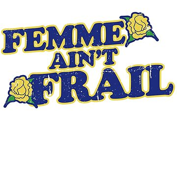 Femme Ain't Frail by Boogiemonst