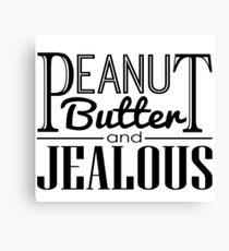 Peanut Butter & Jealous Canvas Print