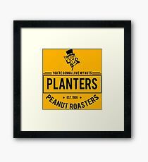 You're Gonna Love My Nuts Framed Print