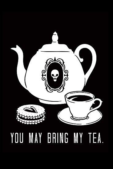 Bring my Tea by blacklilypie