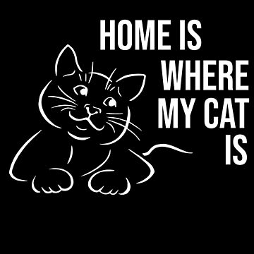 HOME IS WHERE MY CAT IS by kailukask