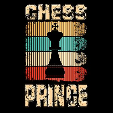 Chess, game, prince! tees, shirt, t-shirt, gift, funny idea, present, birthday,  by rsdhito77