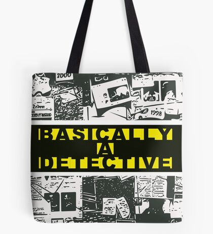 Basically a Detective Tote Bag