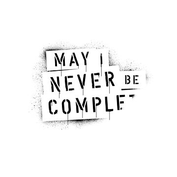QUOTE / May I Never Be Complete by danielcoulmann
