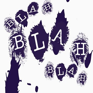 Blah Blah Blah by rsmac