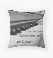 Where Words Fail Music Speaks Throw Pillow
