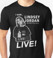 I SAW LINDSEY JORDAN LIVE Unisex T-Shirt