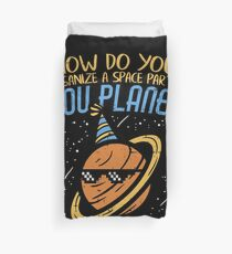 How Do You Organize A Space Party? You Planet! Duvet Cover