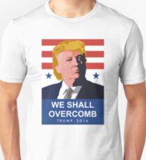 We Shall Overcomb Donald Trump 2016 Unisex T-Shirt