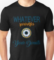Whatever Sprinkles Your Donuts Slim Fit T-Shirt