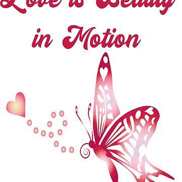 Love is Beauty in Motion  by deecdee
