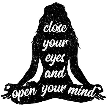 Close Your Eyes And Open Your Mind | Yoga Namaste by anziehend