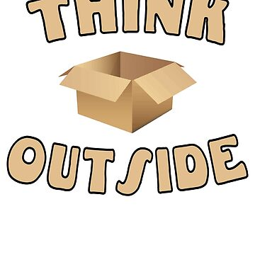 Think outside the box by mpdesigns73