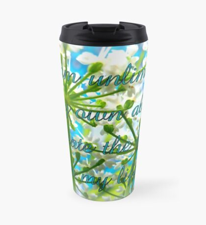 I am unlimited in my ability to create GOOD in my life Travel Mug