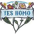 Yes Homo by fabfeminist