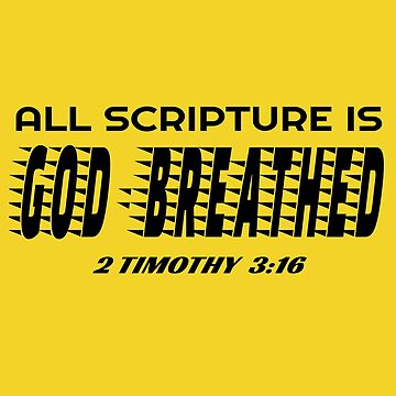 All Scripture Is God Breathed. Bible Verse by Roland1980