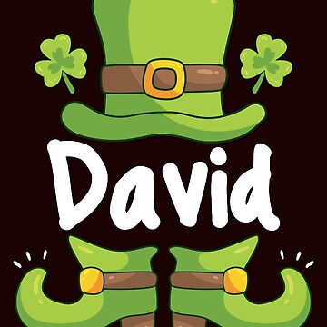 Saint Patrick's Day / Saint Patrick / Irish / Luck Of The Irish / Ireland / Funny David Leprechaun / Dublin / Patty Day Party / Gift For David / by larspat