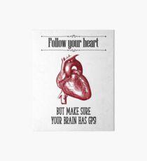 Follow Your Heart Art Board Print