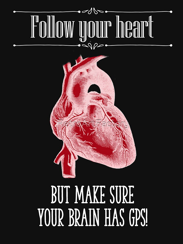 Follow Your Heart - Reverse Image by RetroArtFactory
