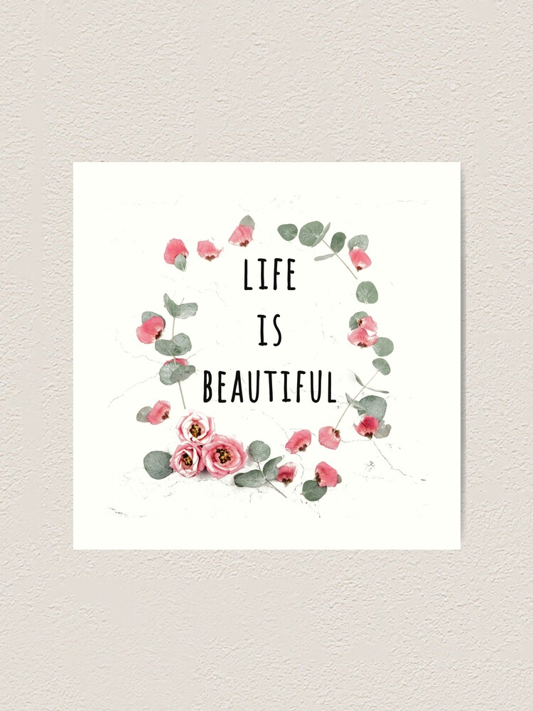 Life is beautiful, Quotes, Life, Beautiful, Friendship, Love, Cute, World,  Adventure, Watercolors, Flowers, Pretty, Hipster, Cool | Art Print