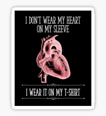 I Don't Wear My Heart On My Sleeve - Reverse Image Sticker