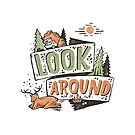 Look Around by skitchism