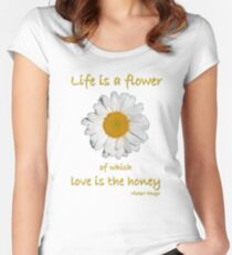 'Life Is A Flower...' Women's Fitted Scoop T-Shirt