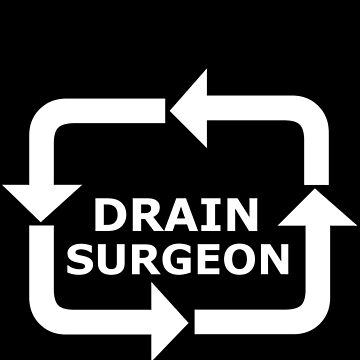 Drain Surgeon - White Lettering by RonMarton
