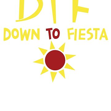 DTF - Down to Fiesta by RumShirt