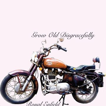 Royal Enfield - Grow Old Disgracefully by RonMarton