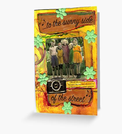 (To The) Sunny Side Of  The Street.. Greeting Card
