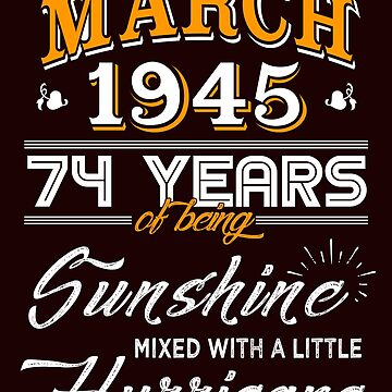March 1945 Birthday Gifts - March 1945 Celebration Gifts - Awesome Since March 1945 by daviduy